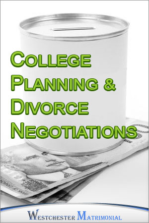 College Planning and Divorce Negotiations Westchester NY